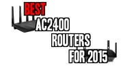 Best AC2400 Routers For 2015