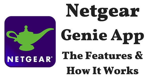 Netgear Genie App - the features and how it works