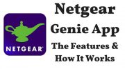 Netgear Genie App – The Features And How It Works