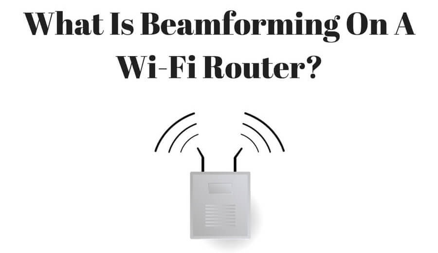 what is beamforming on a wi-fi router?