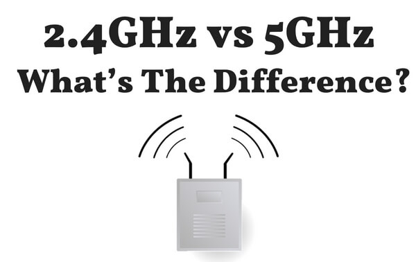 2.4GHz vs 5GHz Wi-Fi - What's The Difference Between 2.4GHz & 5GHz?