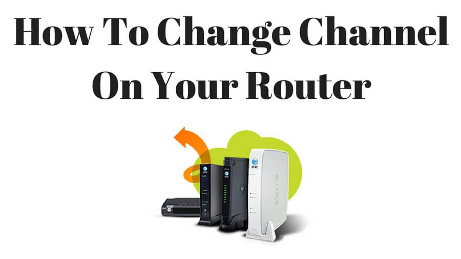How To Change Wireless Channel On Your Router and Improve WiFi