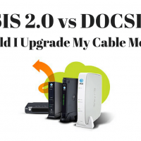 DOCSIS 2.0 vs DOCSIS 3.0 (and 3.1) – Should I Upgrade My Cable Modem?