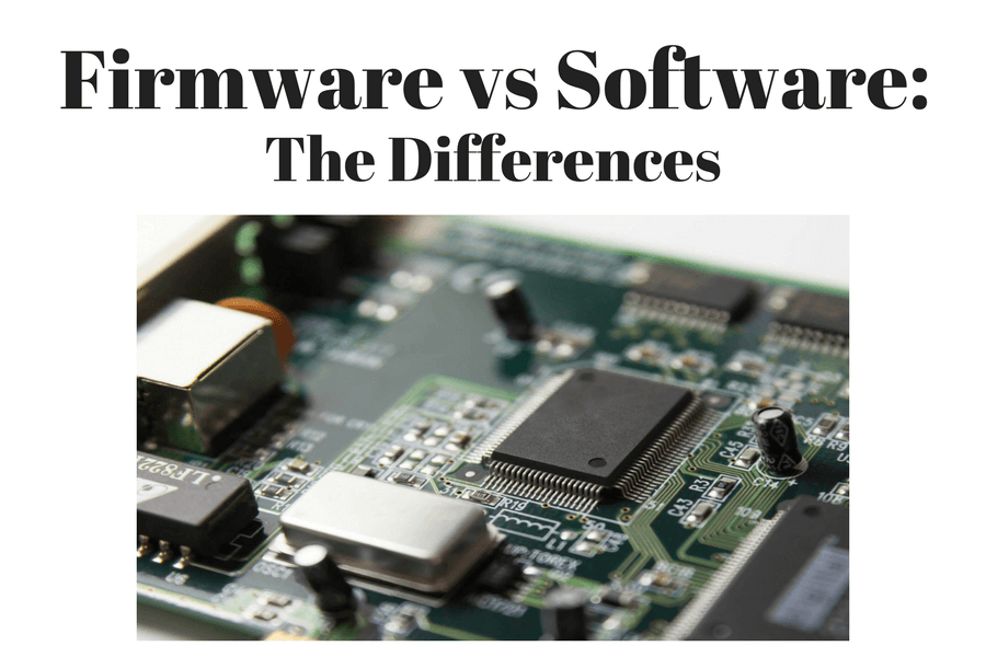 Firmware vs Software- The Differences