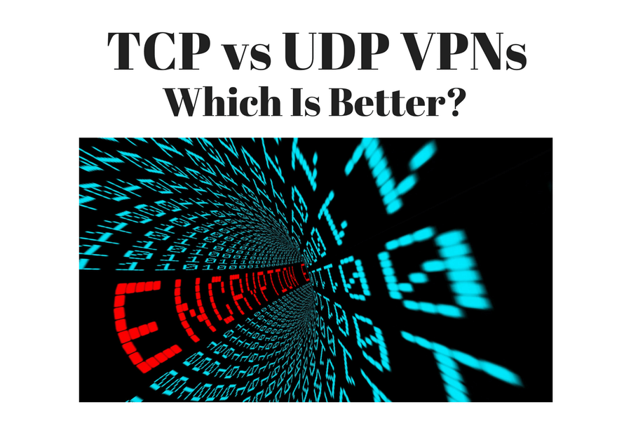 TCP vs UDP VPNs - Which One Is Better? Is UDP Faster Than