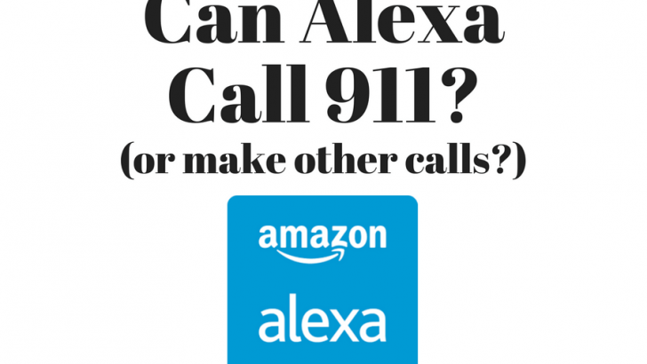 Can Alexa Call 911?