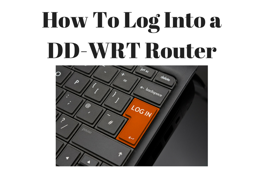 How To Log Into A DD-WRT Router