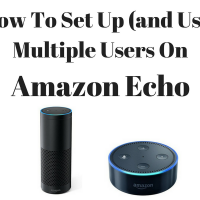 How To Set Up (and Use) Multiple Users On Amazon Echo & Dot