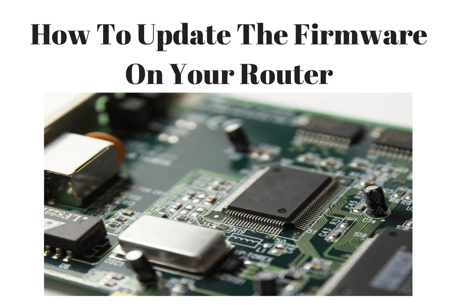 How To Update The Firmware On Your Router