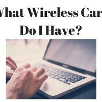 Seriously, I Need To Know – What Wireless Card Do I Have?