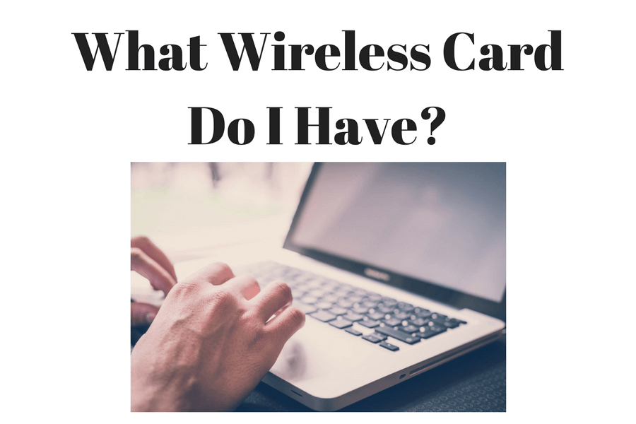 What Wireless Card Do I Have