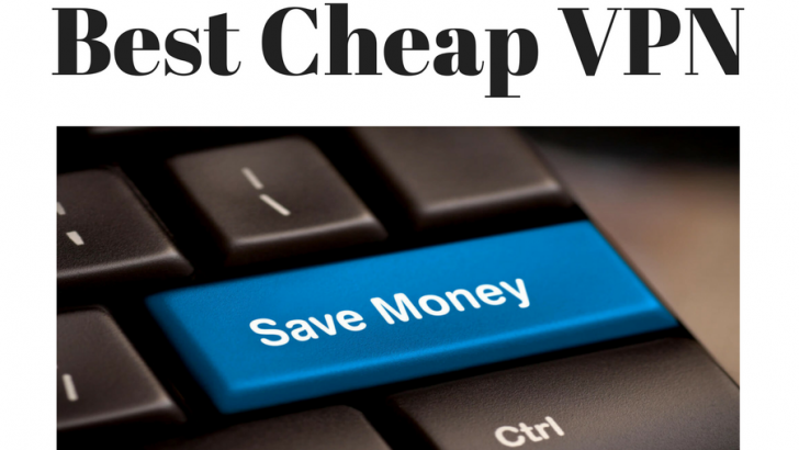 Best Cheap And Affordable VPN Services