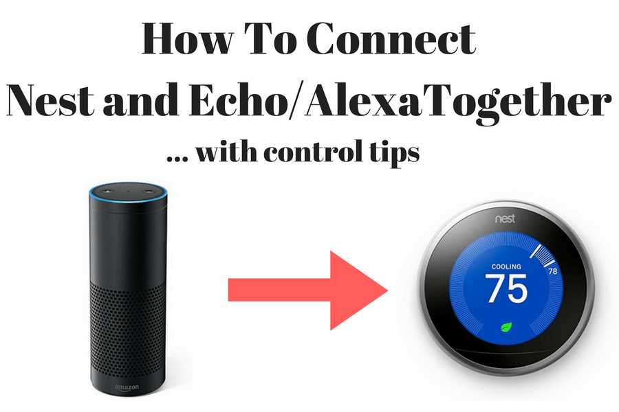 How To Connect  U0026 Control Nest Thermostat With Amazon Echo