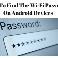 How To Find The Wi-Fi Password On Android