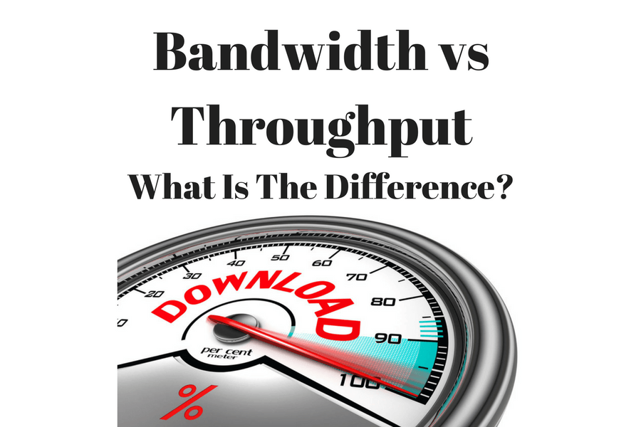 Bandwidth vs Throughput - Whats the difference