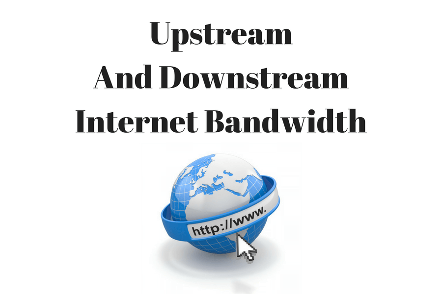 What Is Downstream And Uplink Internet Bandwidth? Differences Explained