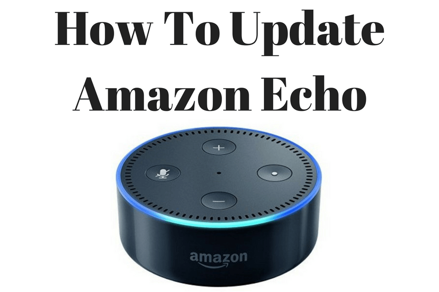 How To Update Amazon Echo