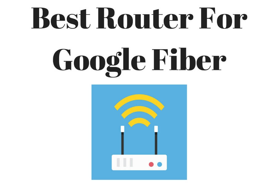 Best Router For Google Fiber 2019 | Upgrade Wi-Fi