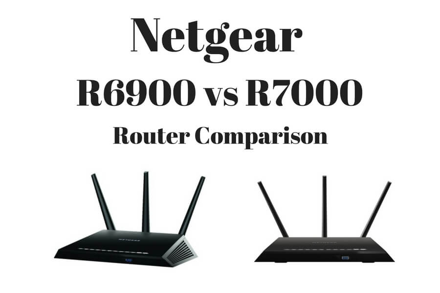 Netgear Nighthawk R6900 vs R7000 Routers Reviewed and Compared