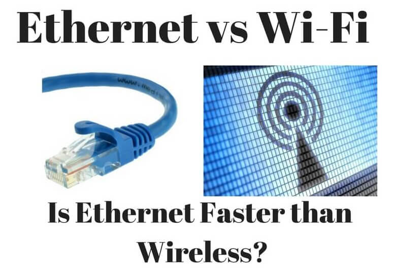 Ethernet vs wifi - Is Ethernet faster than wifi?