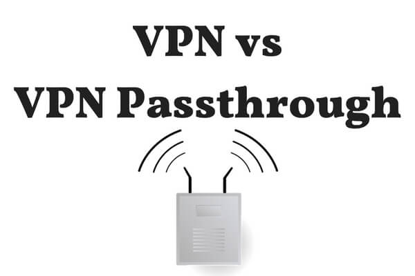 VPN or VPN Passthrough on a router