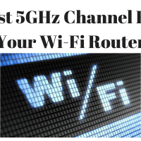 Best 5GHz Channel For Your Wi-Fi Router