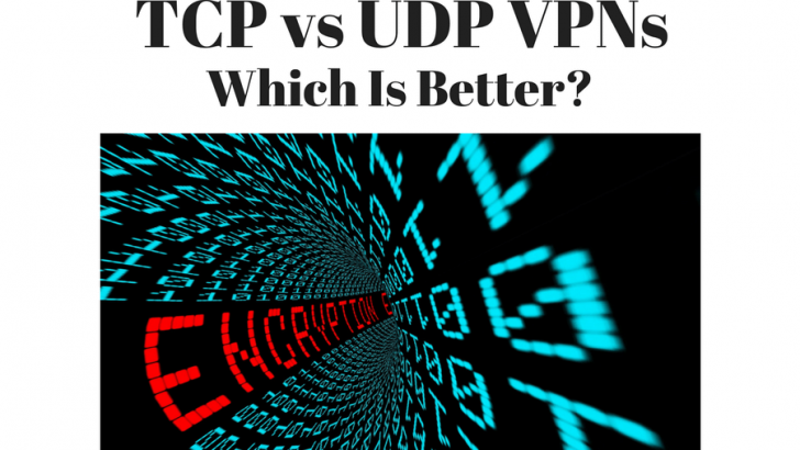 TCP vs UDP VPNs – Which One Is Better?