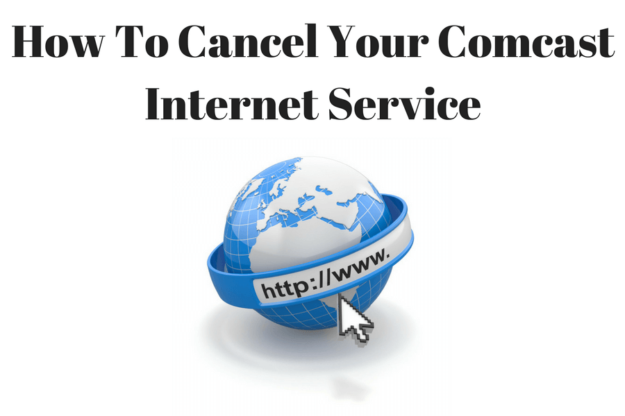 How To Cancel Your Comcast Internet Service