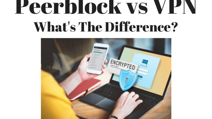 Peerblock vs VPN – What's The Difference?