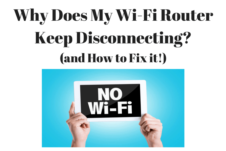Why Does My Wi-Fi Router Keep Disconnecting