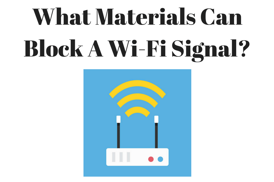 What Materials Can Block A Wi-Fi Signal