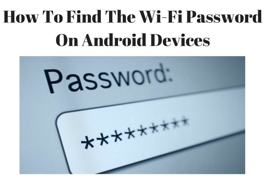 How To Find The Wifi Password On Android Devices