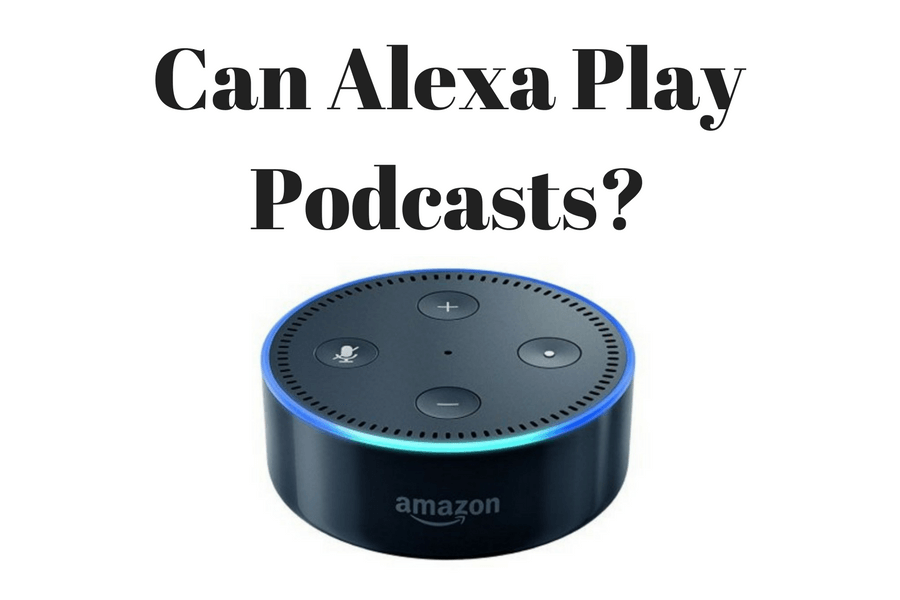 Can Echo and Alexa Play Podcasts